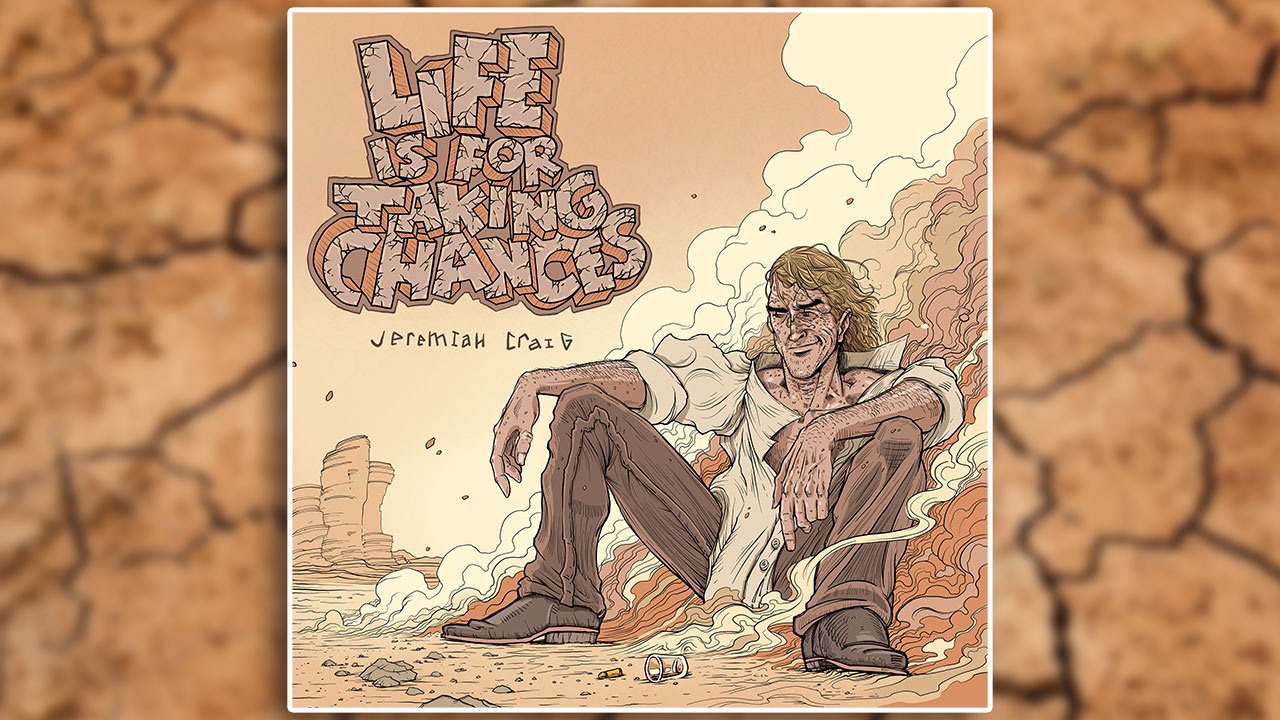 Life is for Taking Chances by Jeremiah Craig